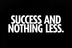 Success And Nothing Less!  Come get your fitness on at Powerhouse Gym in West Bloomfield, MI!  Just call (248) 539-3370 or visit our website powerhousegym.com/welcome-west-bloomfield-powerhouse-i-41.html for more information!