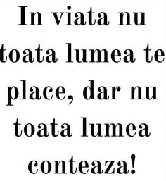 Mesaje frumoase despre viata - In viata nu toată lumea te place Love Me Quotes, Life Quotes, Motivational Words, Inspirational Quotes, Journal Quotes, Imagines, English Vocabulary, Funny Texts, Favorite Quotes