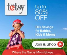 Totsy ~ Save Up To 80% Off Retail + FREE Shipping On Your First Order!