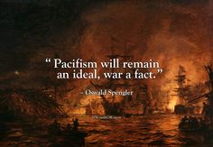 Pacifism will remain an ideal war a fact. Quotable Quotes, Wisdom Quotes, Words Quotes, Wise Words, Quotes To Live By, Me Quotes, Motivational Quotes, Inspirational Quotes, Sayings
