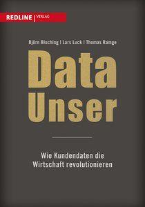 Interessantes #Buch: DATA UNSER - In der neuen Welt des #BigData können Unternehmen Kundenverhalten vorhersagen