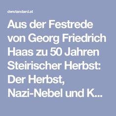 Aus der Festrede von Georg Friedrich Haas zu 50 Jahren Steirischer Herbst: Der Herbst, Nazi-Nebel und Kunst über Graz Friedrich, Mists, The Fifties, Graz, Literature, Kunst