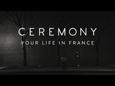 Ceremony - Your Life In France (Official Music Video) #music #musicvideo #indie #indiemusic