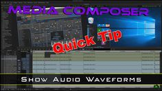 Media Composer Quick Tip - Show Audio Waveforms