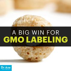 GMO labeling - Dr. Axe http://www.draxe.com #health #Holistic #natural