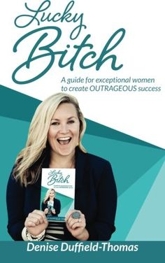 Lucky Bitch: A Guide for Exceptional Women to Create Outrageous Success by Denise Duffield-Thomas http://www.amazon.com/dp/1466322241/ref=cm_sw_r_pi_dp_X6hHwb0BEK6YF