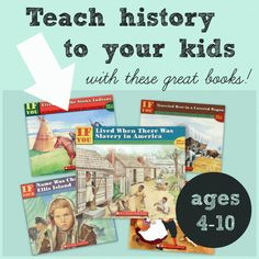 Great series of history books for kids ages 4-10! My preschoolers love to listen and ask questions... older kids can read these themselves