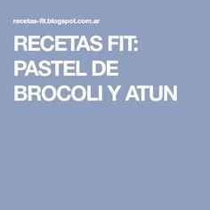 RECETAS FIT: PASTEL DE BROCOLI Y ATUN
