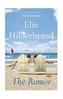 The rumor : a novel / Elin Hilderbrand.
