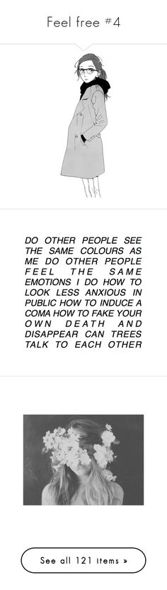 """""""Feel free #4"""" by bloody-angel2003 ❤ liked on Polyvore featuring fillers - sketches, anime, words, fillers, text, quotes, backgrounds, phrase, magazine and doodle"""