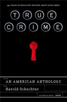 True crime :  an American anthology /