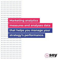 Marketing analytics measures and analyses data that helps you manage your strategy's performance. By understanding what your audiences are looking for, where they're coming from, which product specs. Sales And Marketing, Cool Things To Make, Cool Things To Do
