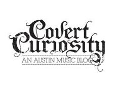 Covert Curiosity and Ender Productions Kickoff Party (Free w/ RSVP on Do512) | Monday, March 11, 2013 | 2pm-2am | Hotel Vegas | 1500 E. 6th St. | Austin, TX
