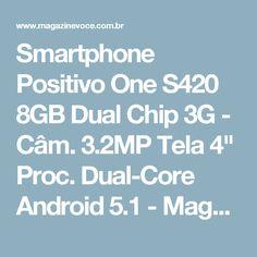 """Smartphone Positivo One S420 8GB Dual Chip 3G - Câm. 3.2MP Tela 4"""" Proc. Dual-Core Android 5.1 - Magazine 960com"""