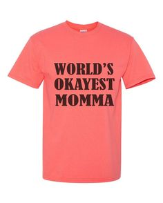 Womens World's Okayest Momma T-Shirt Funny by FunnyShirtsGalore