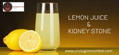Best urologist in Mumbai: Lemon juice can prevent kidney stone to some extent Visit : www.urologistmumbai.com/ for more details.