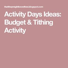 Activity Days Ideas: Budget & Tithing Activity