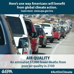 We all need clean air to breathe. Changes in climate can reduce air quality. When we #ActOnClimate, we can prevent in an estimated 57,000 fewer deaths from poor air quality in 2100.