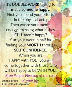 Have to love yourself & be happy with yourself first before you can be happy with anyone else