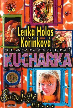Lenka Holas Kořínková_Slavnostní kuchařka - Sním ještě víc