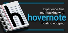 (Floating) (Indispensable) Hovernote - Float multiple notes, hide in notification, copy / paste, save etc. over any app. Great for bookreading (notes), shopping web browsing etc.
