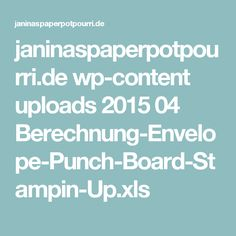 janinaspaperpotpourri.de wp-content uploads 2015 04 Berechnung-Envelope-Punch-Board-Stampin-Up.xls