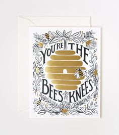 """Completely in *LOVE* with this """"You're the Bee's Knees"""" card by @Anna Bond. I need a print hanging in my office."""