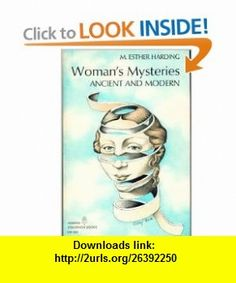 Womans Mysteries  Ancient and Modern (9780060905255) M. Esther Harding, C. G. Jung , ISBN-10: 0060905255  , ISBN-13: 978-0060905255 ,  , tutorials , pdf , ebook , torrent , downloads , rapidshare , filesonic , hotfile , megaupload , fileserve