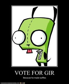 VOTE FOR GIR