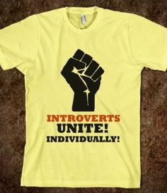 Introverts unite! Individually!