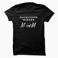 #DACHSHUND WIENER MY MOM LOVE #DACHSHUND WIENER