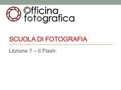 SCUOLA DI FOTOGRAFIALezione 7 – Il Flash.