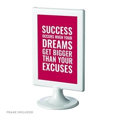 Andaz Press Motivational Framed Desk Art, Success occurs when your dreams get bigger than your excuses, 4x6-inch Inspirational Success Quotes Office Home Wall Art Gift Print, 1-Pack, Includes Frame Andaz Press http://www.amazon.com/dp/B019JWLTK4/ref=cm_sw_r_pi_dp_2UvDwb0YWKYHM