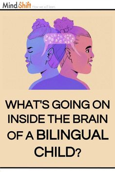 What's Going on Inside the Brain of a Bilingual Child? | KQED