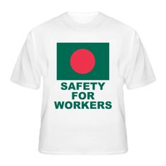 Bangladesh Building Collapse Worker Safety Red Cross Support T Shirt