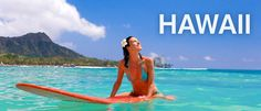 Hawaii -- need I say more?