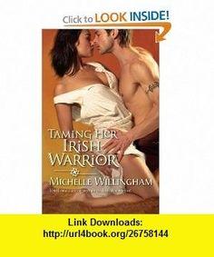 Taming Her Irish Warrior (Harlequin Historical / MacEgan Brothers, Book 5) (9780373295661) Michelle Willingham , ISBN-10: 0373295669  , ISBN-13: 978-0373295661 ,  , tutorials , pdf , ebook , torrent , downloads , rapidshare , filesonic , hotfile , megaupload , fileserve