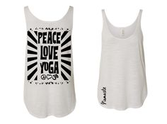 Peace Love and Yoga SOFT slouchy side slit comfy tanktop by yogatops on Etsy
