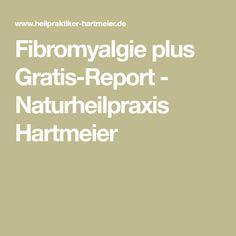 Fibromyalgie plus Gratis-Report - Naturheilpraxis Hartmeier