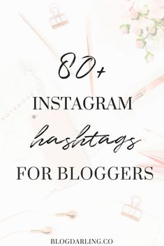 Instagram Hashtags for Bloggers | Best Instagram hashtags