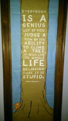 """""""Everybody is a genius. But if you judge a fish by its ability to climb a tree, it will spend its whole life believing it is stupid."""" Albert Einstein. I saw a picture of this and had to recreate it for a board! I'm so happy about how this turned out! #RA #bulletinboards"""