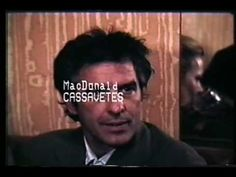 "John Cassavetes - ""A way of saying something that might be different"""