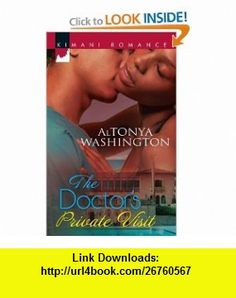The Doctors Private Visit (Kimani Romance) (9780373861460) Altonya Washington , ISBN-10: 037386146X  , ISBN-13: 978-0373861460 ,  , tutorials , pdf , ebook , torrent , downloads , rapidshare , filesonic , hotfile , megaupload , fileserve