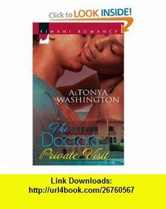 The Doctors Private Visit (Kimani Romance) (9780373861460) Altonya Washington , ISBN-10: 037386146X  , ISBN-13: 978-0373861460 ,  , tutorials , pdf , ebook , torrent , downloads , rapidshare , filesonic , hotfile , megaupload , fileserve