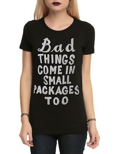 Bad Things Small Packages Girls T-Shirt,