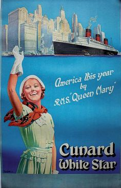 "CUNARD WHITE STAR. America this year by R.M.S ""QUEEN MARY"". Circa 1940"