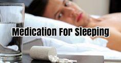 Medication For Sleeping #SleepAids #SleepingPills #SleepApnea