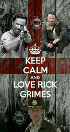 """""""I cannot keep calm, when it comes to Rick Grimes!!"""" (played by Andrew Lincoln)"""