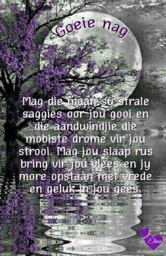 Evening Greetings, Good Night Blessings, Afrikaanse Quotes, Goeie Nag, Sleep Tight, Morning Messages, Morning Wish, Strong Quotes, Birthday Wishes