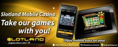 SLOTLAND MOBILE CASINO - $44 NO DEPOSIT BONUS - Play your favorite casino games on your Android, BlackBerry, iPad, iPhone or Windows Mobile Device! NEW PLAYERS CLICK PIN FOR $44 FREE!!!